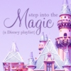 step into the magic (a Disney playlist)