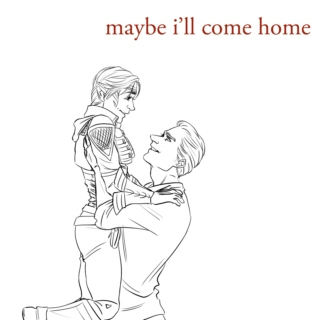 Maybe I'll Come Home