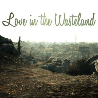 Love in the Wasteland
