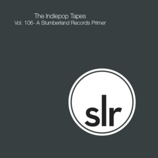 The Indiepop Tapes, Vol. 106: A Slumberland Records Primer