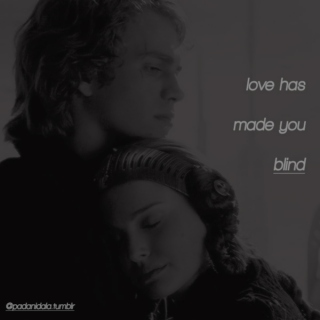 love has made you blind