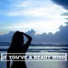 if you've a ready mind