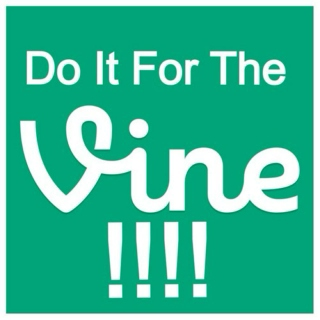Do It For the Vine