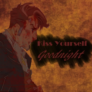 Kiss Yourself Goodnight | Handsome Jack fanmix