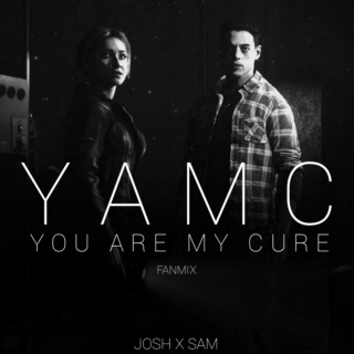 you are my cure.