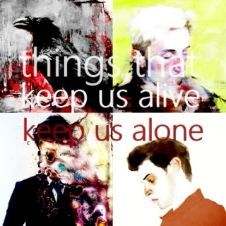 Things That Keep Us Alive, Keep Us Alone