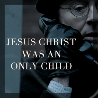 ○◙ jesus christ was an only child ◙○