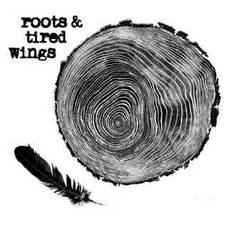 roots and tired wings