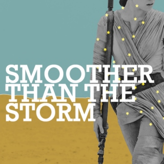 smoother than the storm - a mix for rey