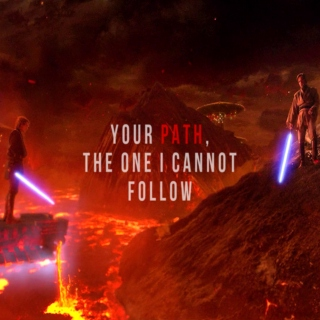 Your Path, The One I Cannot Follow