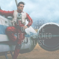 poe dameron's ultimate get-psyched playlist
