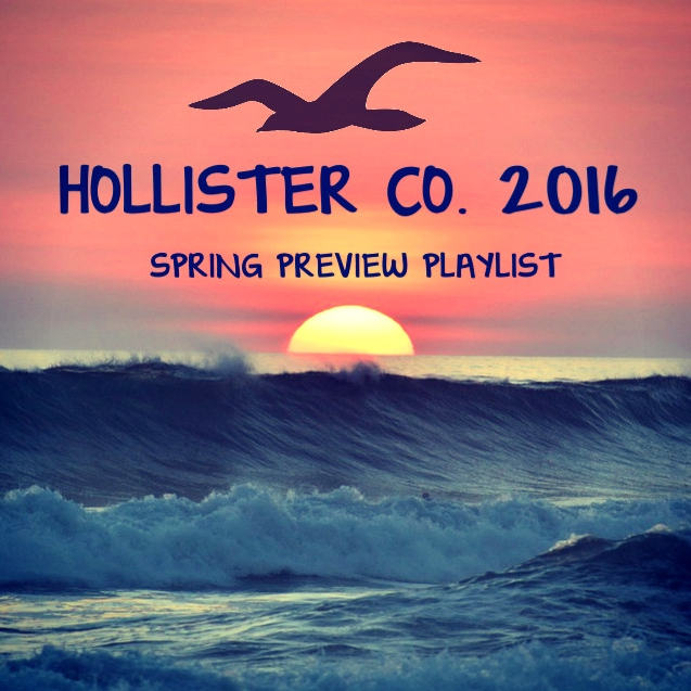 8tracks radio | Hollister Co. 2016 Spring Preview Playlist ...