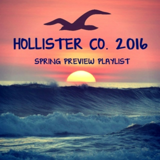 Hollister Co. 2016 Spring Preview Playlist