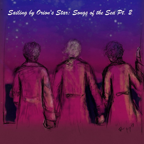 Sailing By Orion's Star: Songs of the Sea Pt. II