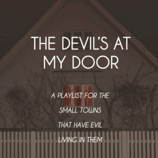 The Devil's At My Door