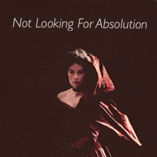 Not Looking For Absolution
