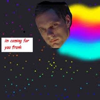 The space man is coming for you Frank