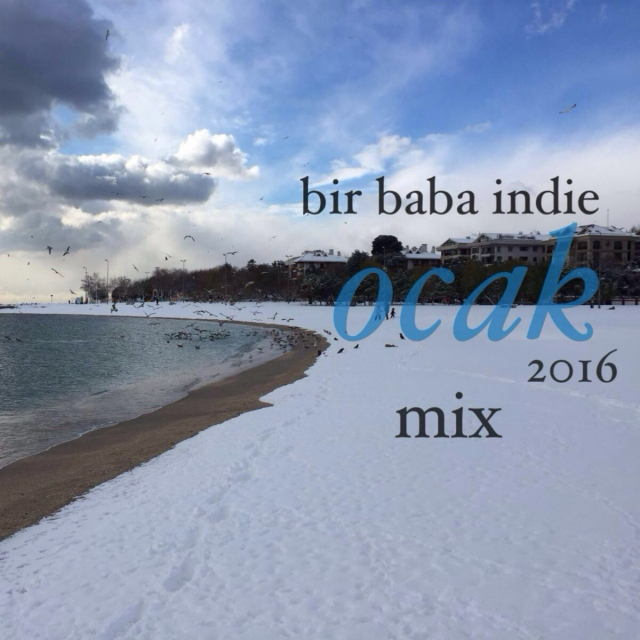 Bir Baba Indie Mix | January 2016