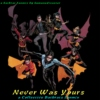 Never Was Yours - a BatBrats fanmix