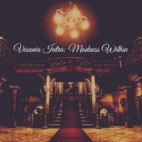 ♱ Vesania Intra ♱ Part 1: Madness Within ♱