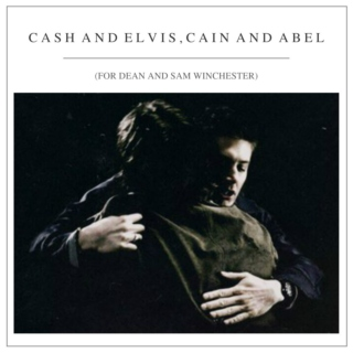 cash and elvis, cain and abel