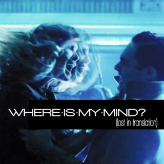 WHERE·IS·MY·MIND? (lost in translation)