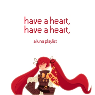 have a heart, have a heart,