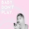 baby don't play