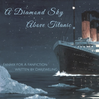 A Diamond Sky Above Titanic
