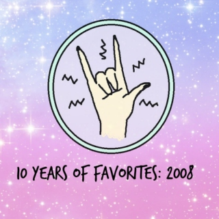 10 years of favorites: 2008