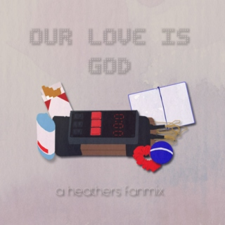 OUR LOVES IS GOD