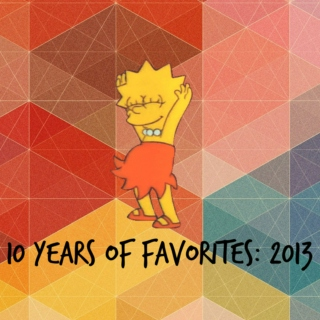 10 years of favorites: 2013