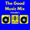 Good Music Mix Vol. 5