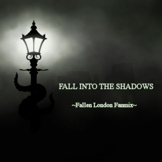 Fall Into The Shadows