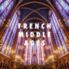FRENCH MIDDLE AGES