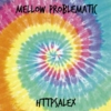 mellow problematic
