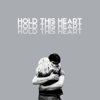 hold this heart