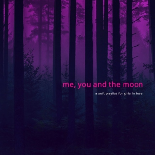 me, you and the moon