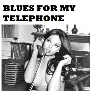 Blues For My Telephone
