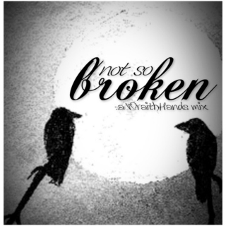 not so broken