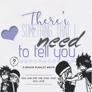 There's something that I need to tell you || Gruvia