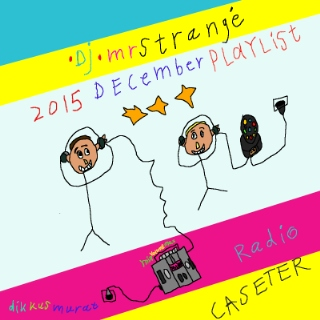 Mr. Strangé's December '15 Playlist
