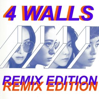 4 WALLS REMIX EDITION