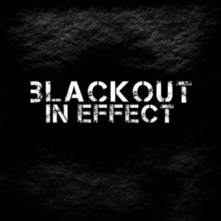BLACKOUT IN EFFECT!!!
