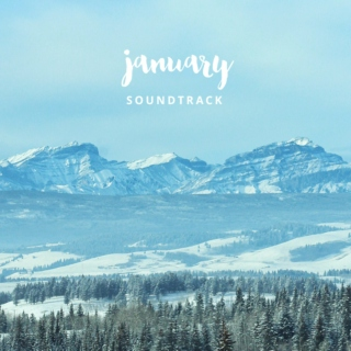 JANUARY SOUNDTRACK