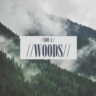 Side A- Woods