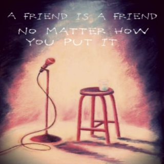 A Friend is a Friend No Matter How You Put it