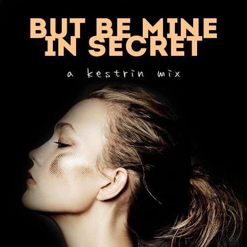 but be mine in secret [kestrel x arin]