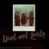 Dead and Lovely (A Black Tapes Podcast Fanmix)