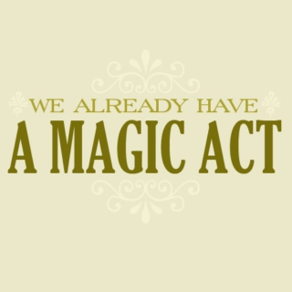 we already have a magic act